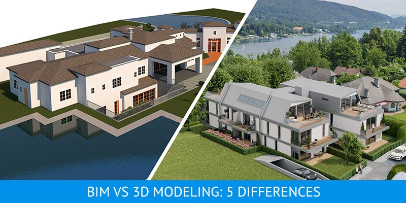 5 Differences Between BIM and 3D Modeling