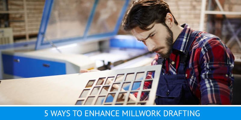 Millwork drawings: ways to intensify them
